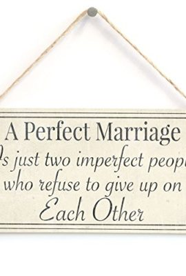 A-Perfect-Marriage-Is-just-two-imperfect-people-who-refuse-to-give-up-on-Each-Other-Anniversary-Gift-Sign-For-Husband-Wife-0
