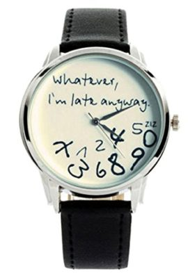 DAYAN-Unisex-Analog-Quartz-Watch-with-funny-writing-Whatever-Im-Late-Anyway-0